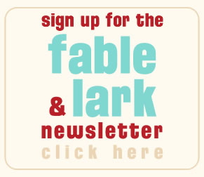 sign up for the fable & lark mailing list